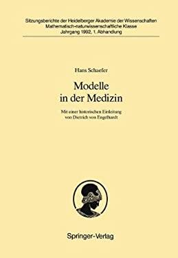 Modelle in Der Medizin: Mit Einer Historischen Einleitung Von Dietrich Von Engelhardt 9783540551539