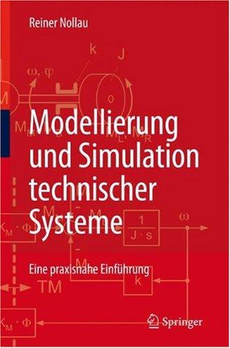 Modellierung Und Simulation Technischer Systeme: Eine Praxisnahe Einfuhrung 9783540891208