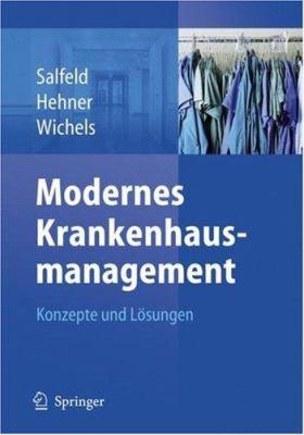 Modernes Krankenhausmanagement: Konzepte Und Losungen 9783540729402