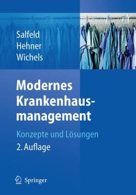 Modernes Krankenhausmanagement: Konzepte Und L Sungen 9783540873983