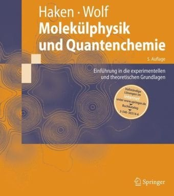 Molek Lphysik Und Quantenchemie: Einf Hrung in Die Experimentellen Und Theoretischen Grundlagen 9783540303145