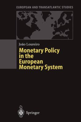 Monetary Policy in the European Monetary System: A Critical Appraisal 9783540607847