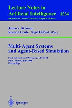 Multi-Agent Systems and Agent-Based Simulation: First International Workshop, Mabs '98, Paris, France, July 4-6, 1998, Proceedings 9783540654766