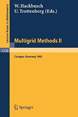 Multigrid Methods II Ulrich Trottenberg, Wolfgang Hackbusch