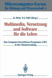 Multimedia, Vernetzung Und Software F R Die Lehre: Das Computer-Investitions-Programm (Cip) in Der Nutzanwendung 7965015