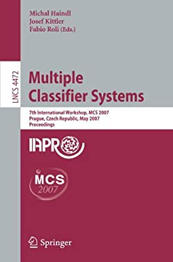 Multiple Classifier Systems: 7th International Workshop, MCS 2007 Prague, Czech Republic, May 23-25, 2007 Proceedings 9783540724810