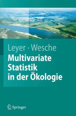 Multivariate Statistik in Der Kologie: Eine Einf Hrung 9783540377054