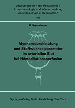 Myokarddurchblutung Und Stoffwechselparameter Im Arteriellen Blut Bei H Modilutionsperfusion 9783540078777