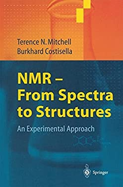 NMR - From Spectra to Structures: An Experimental Approach 9783540406952