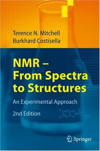 NMR - From Spectra to Structures: An Experimental Approach 9783540721956