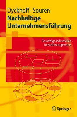 Nachhaltige Unternehmensfuhrung: Grundzuge Industriellen Umweltmanagements 9783540740520