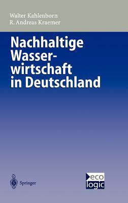 Nachhaltige Wasserwirtschaft in Deutschland 9783540656685