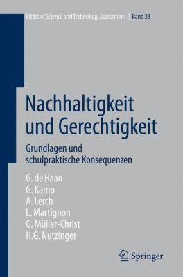 Nachhaltigkeit Und Gerechtigkeit: Grundlagen Und Schulpraktische Konsequenzen 9783540854913