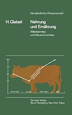Nahrung Und Ern Hrung: Altbekanntes Und Neuerforschtes 9783540131700