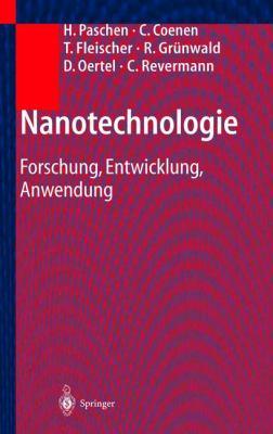 Nanotechnologie: Forschung, Entwicklung, Anwendung 9783540210689