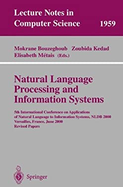 Natural Language Processing and Information Systems: 5th International Conference on Applications of Natural Language to Information Systems, Nldb 200 9783540419433