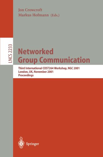 Networked Group Communication: Third International Cost264 Workshop, Ngc 2001, London, UK, November 7-9, 2001. Proceedings 9783540428244