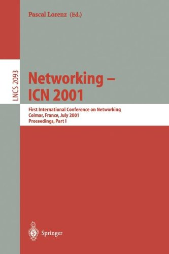 Networking - Icn 2001: First International Conference on Networking Colmar, France, July 9-13, 2001 Proceedings, Part I 9783540423027