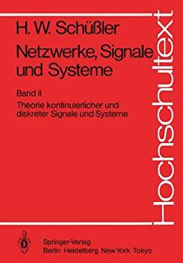 Netzwerke, Signale Und Systeme: Theorie Kontinuierlicher Und Diskreter Signale Und Systeme 9783540131182