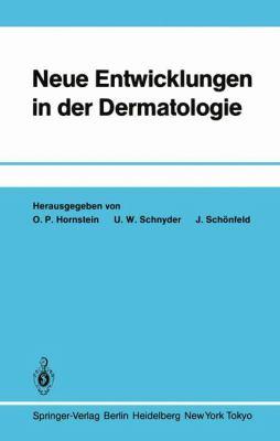 Neue Entwicklungen in Der Dermatologie 9783540135531