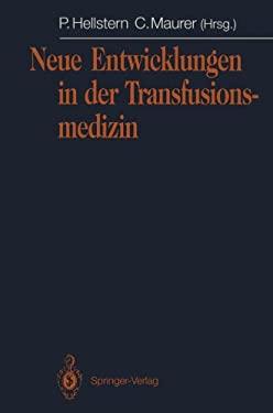 Neue Entwicklungen in Der Transfusionsmedizin: Jahrestagung 1991 Der Arbeitsgemeinschaft Der Rzte Staatlicher Und Kommunaler Bluttransfusionsdienste 9783540553625