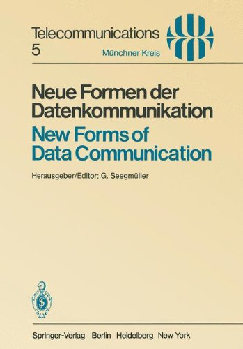 Neue Formen Der Datenkommunikation / New Forms of Data Communication: Vortr GE Des Am 1./2. Juli 1980 in M Nchen Abgehaltenen Symposiums / Proceedings 9783540107361