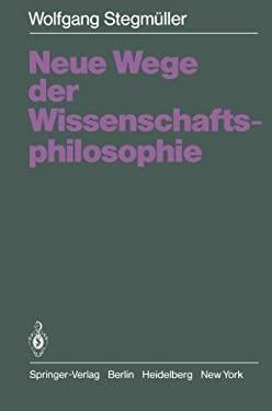Neue Wege Der Wissenschaftsphilosophie 9783540096689