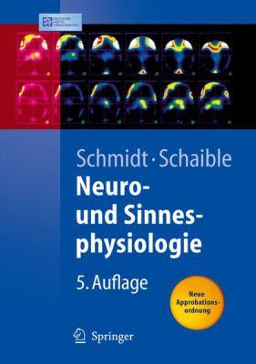 Neuro- Und Sinnesphysiologie 9783540257004