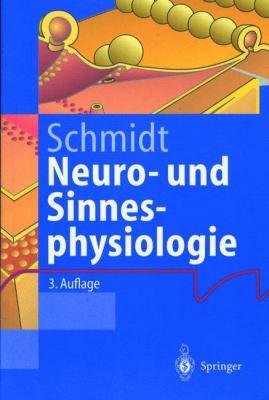 Neuro- Und Sinnesphysiologie 9783540637738