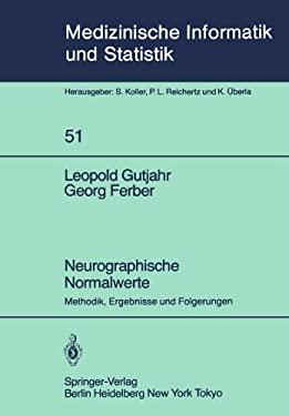 Neurographische Normalwerte: Methodik, Ergebnisse Und Folgerungen 9783540133346