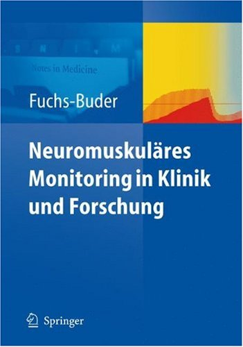 Neuromuskulares Monitoring In Klinik Und Forschung 9783540785699