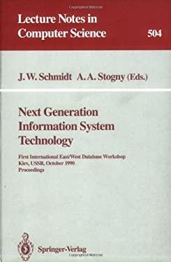 Next Generation Information System Technology: First International East/West Data Base Workshop, Kiev, USSR, October 9-12, 1990. Procceedings 9783540541417