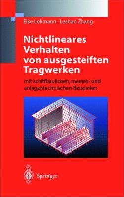 Nichtlineares Verhalten Von Ausgesteiften Tragwerken: Mit Schiffbaulichen, Meeres- Und Anlagentechnischen Beispielen 9783540634447