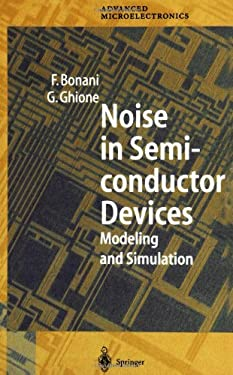 Noise in Semiconductor Devices: Modeling and Simulation 9783540665830