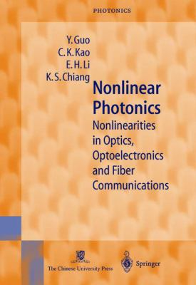 Nonlinear Photonics: Nonlinearities in Optics, Optoelectronics and Fiber Communications 9783540431237