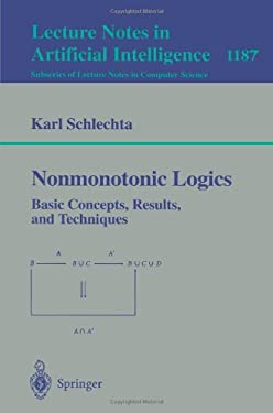 Nonmonotonic Logics: Basic Concepts, Results, and Techniques 9783540624820