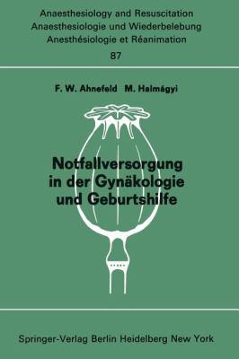 Notfallversorgung in Der GYN Kologie Und Geburtshilfe: Bericht Ber Das Symposion Am 28. Und 29. September 1973 in Mainz 9783540071105