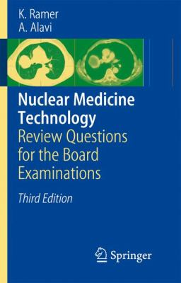 Nuclear Medicine Technology: Review Questions for the Board Examinations 9783540799696