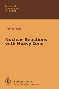 Nuclear Reactions with Heavy Ions 9783540096115