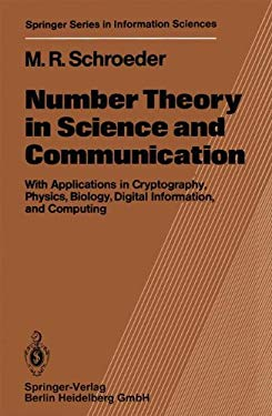 Number Theory in Science and Communication: With Applications in Cryptography, Physics, Biology, Digital Information, and Computing 9783540121640