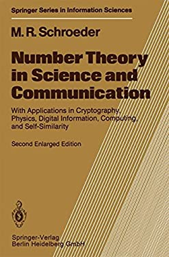 Number Theory in Science and Communication: With Applications in Cryptography, Physics, Digital Information, Computing, and Self-Similarity 9783540158004