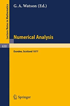 Numerical Analysis: Proceedings of the Biennial Conference Held at Dundee, June 28 - July 1, 1977 9783540085386