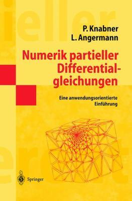 Numerik Partieller Differentialgleichungen: Eine Anwendungsorientierte Einf Hrung 9783540662310