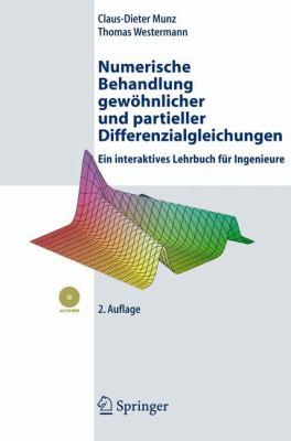 Numerische Behandlung Gewohnlicher Und Partieller Differenzialgleichungen: Ein Interaktives Lehrbuch Fur Ingenieure [With CDROM] 9783540892526