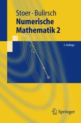 Numerische Mathematik 2: Eine Einf Hrung - Unter Ber Cksichtigung Von Vorlesungen Von F.L.Bauer 9783540237778