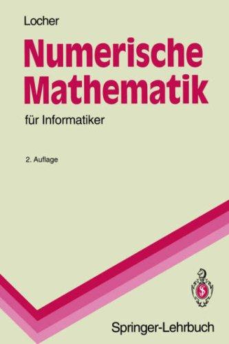 Numerische Mathematik Fur Informatiker (2., Unver ND. Aufl.) 9783540567844