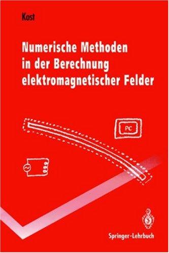 Numerische Methoden in Der Berechnung Elektromagnetischer Felder 9783540550051