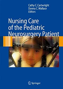 Nursing Care of the Pediatric Neurosurgery Patient 9783540297031
