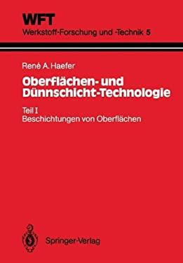 Oberfl Chen- Und D Nnschicht-Technologie: Teil I: Beschichtungen Von Oberfl Chen 9783540167235