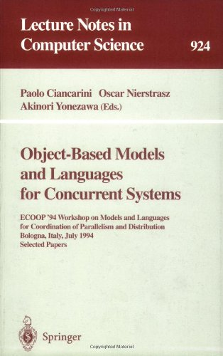 Object-Based Models and Languages for Concurrent Systems: Ecoop '94 Workshop on Models and Languages for Coordination of Parallelism and Distribution, 9783540594505